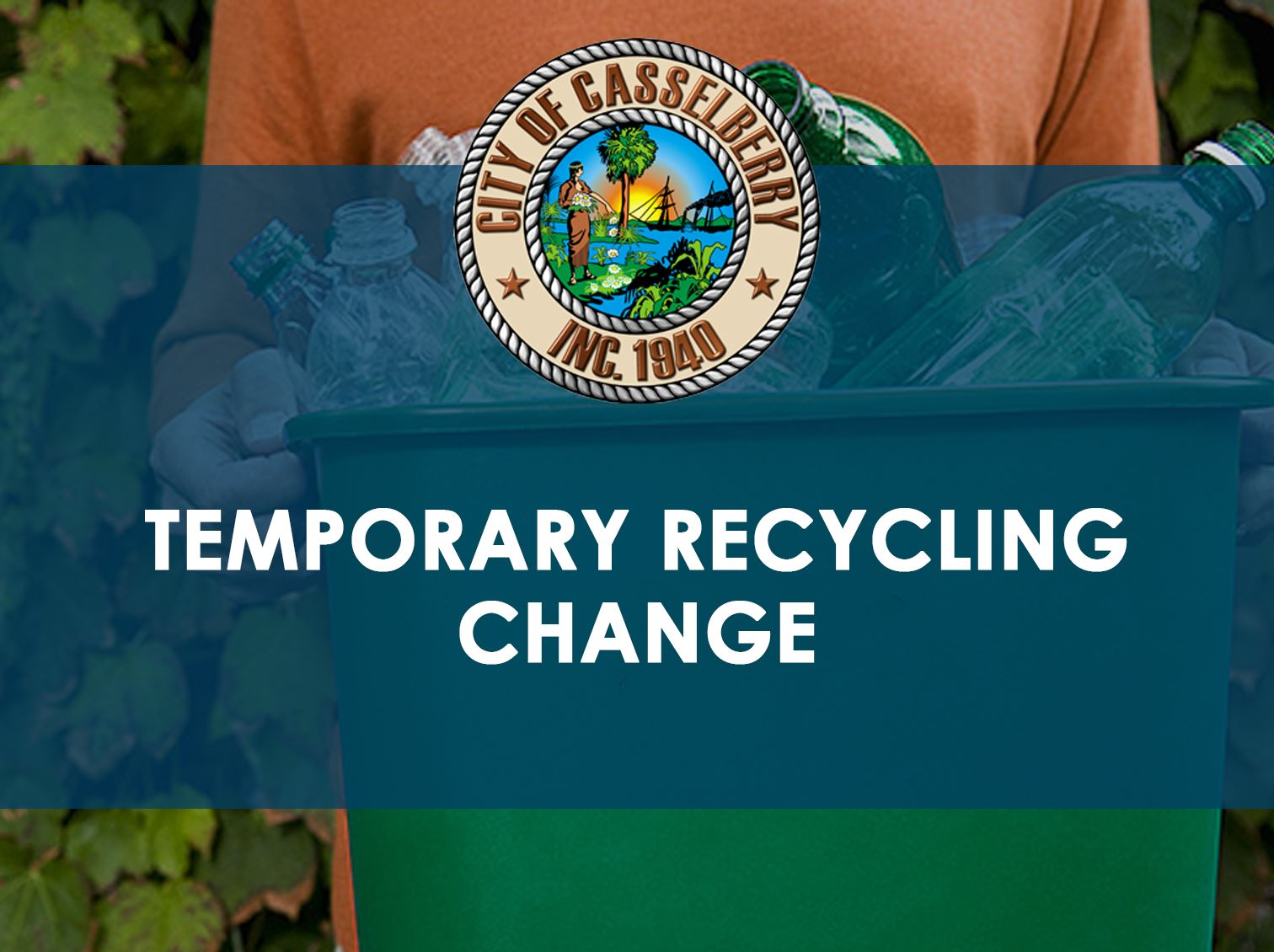 Temporary Recycling Change